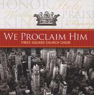 We Proclaim Him