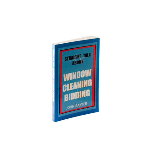 "Training Material -- Book - ""Straight Talk About Window Cleaning Bidding"""