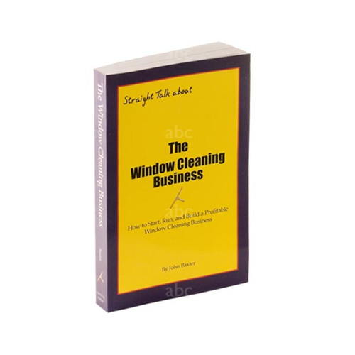 "Training Material -- Book - ""Straight Talk about The Window Cleaning Business"""