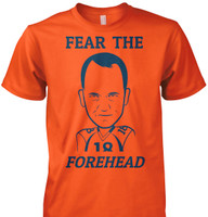 Fear the Forehead T-Shirt - More Colors Available