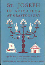 St. Joseph of Arimathea at Glastonbury by Rev. Lionel Smithett Lewis