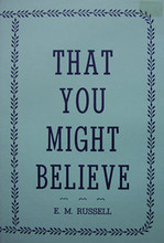 That You Might Believe by Eleanor Russell