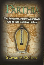 Parthia: The Forgotten Ancient Superpower And Its Role In Biblical History 10 copy discount A quantity discount is available of 30% for ten copies of this book mailed at one time to one address, plus freight charged at checkout.