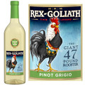 Rex Goliath The Giant 47 Pound Rooster Pinot Grigio