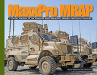 Ampersand Publishing MaxxPro MRAP: A Visual History of Mine Resistant Ambush Protected Vehicles