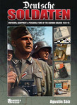 Andrea Miniatures Deustche Soldaten: Uniforms, Equipment and Personal Items of the German Soldier 1939-1945