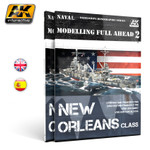 AK Interactive: Modelling Full Ahead 2 - New Orleans Class
