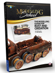 Ammo of MiG: Modelling School - The Modelling Guide for Rust and Oxidation
