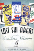 Lost Ski Areas of Southern Vermont