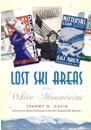 Lost Ski Areas of White Mountains