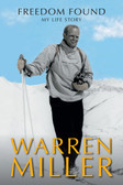 Freedom Found, My Life Story by Warren Miller