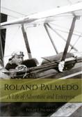 Roland Palmedo, A Life of Adventure and Enterprise