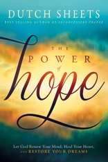 Power of Hope, The: Let God Renew Your Mind, Heal Your Heart and Restore Your Dreams