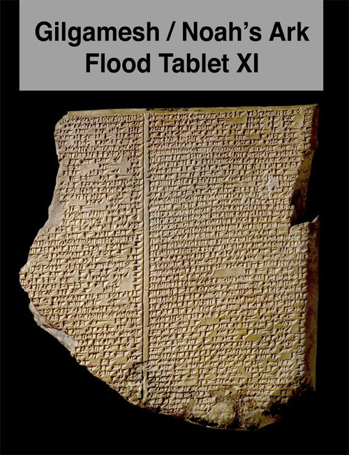 Gilgamesh / Noah's Ark Flood Tablet XI Book Hard Copy