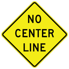FED W8-12 NO CENTER LINE Warning Sign