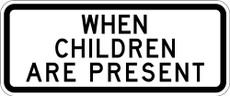 S4-2 When Children Are Present Sign
