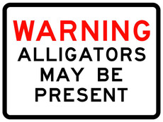 Warning Alligators May Be Present Type I Engineer Grade Sign