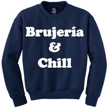 Brujería and Chill Crewneck