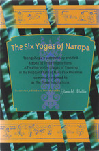 The Six Yogas of Naropa: Tsongkhapa's Commentary The Three Inspirations by Tsong-kha-pa, translated by Glenn H. Mullin