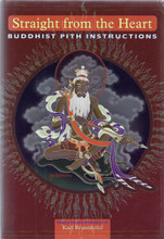 Straight from the Heart: Buddhist Pith Instructions, translated by Karl Brunnholzl