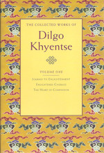 The Collected Works of Dilgo Khyentse, Volume One by Dilgo Khyentse Rinpoche