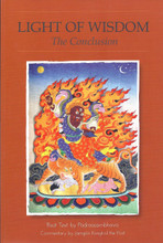 Light of Wisdom: The Conclusion, root text by Padmasambhava, commentary by Jamgon Kongtrul the First