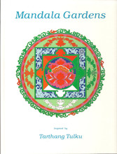 Mandala Gardens: Inspired by Tarthang Tulku Rinpoche