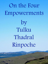 On the Four Empowerment:  Teachings by Tulku Thadral Rinpoche - Mp3 Download