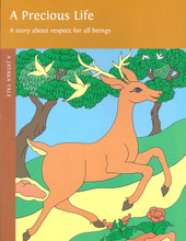 A Precious Life: A story about respect for all beings. A Jataka Tale, illustrated by Rosalyn White