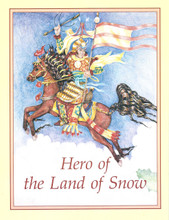 Hero of the Land of Snow: A King Gesar Tale, illustrated by Julia Witwer
