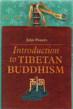 Introduction to Tibetan Buddhism by John Powers