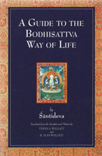 A Guide to the Bodhisattva Way of Life by Shantideva, translated by Vesna A. Wallace and B. Alan Wallace