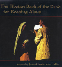 The Tibetan Book of the Dead: for Reading Aloud adapted by Jean-Claude van Itallie