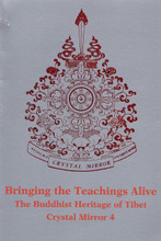 Bringing the Teachings Alive: The Buddhist Heritage of Tibet, Crystal Mirror IV by Tarthang Tulku Rinpoche