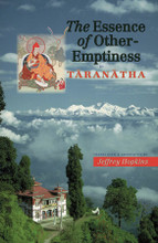 The Essence of Other-Emptiness by Taranatha, translated by Jeffrey Hopkins and Lama Lodro Namgyel