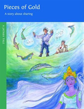 Pieces of Gold: A story about sharing. A Jataka Tale, illustrated by Emily Jan