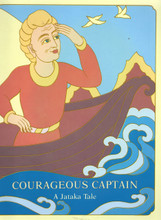Courageous Captain. A Jataka Tale, illustrated by Rosalyn White (Spiral Bound)