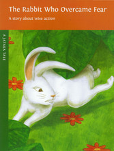 The Rabbit who Overcame Fear: A story about wise action. A Jataka Tale, illustrated by Eric Meller