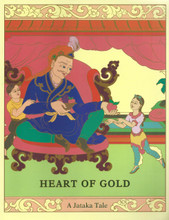 Heart of Gold: A story about generosity. A Jataka Tale, illustrated by Rosalyn White