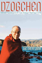 Dzogchen: Heart Essence of the Great Perfection by H.H. the Fourteenth Dalai Lama, translated by Thupten Jinpa and Richard Barron (Chokyi Nyima)