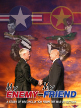 """My Enemy .... My Friend"" by Brigadier General Dan Cherry, USAF, (Ret) - Signed Poster"