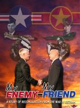 """My Enemy .... My Friend"" by Brigadier General Dan Cherry, USAF, (Ret) - Signed Poster"