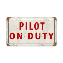 """Pilot On Dury"" Vintage Metal Sign Pasttime Signs"