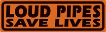 """Loud Pipes Save Lives"" Ande Rooney"