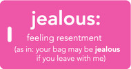 Jealous - Inventive Travelware luggage tag - Pink