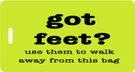 Got Feet? - Luggage Tag