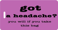 Got a headache bag tag - Lavender