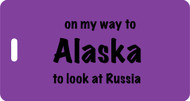 On My Way to Alaska Luggage Tag - Grape