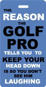 The Reason the Golf Pro - Golf Bag Tag