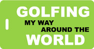 Golfing My Way Around the World - Golf Bag Tag - Lime